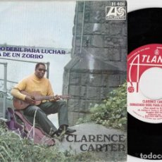 Disques de vinyle: CLARENCE CARTER - TOO WEAK TO FIGHT - SINGLE ESPAÑOL DE VINILO. Lote 228438125