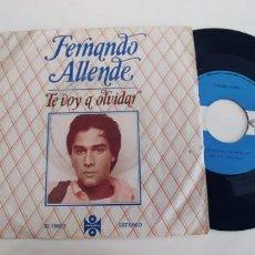 Discos de vinilo: FERNANDO ALLENDE-SINGLE TE VOY A OLVIDAR. Lote 228457530
