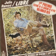 Discos de vinilo: JULIO RAMOS / LIBRE (FESTIVAL DE VALLADOLID 1976) / UN PERRO, UN RATON Y UN GATO (SINGLE1976). Lote 228468545