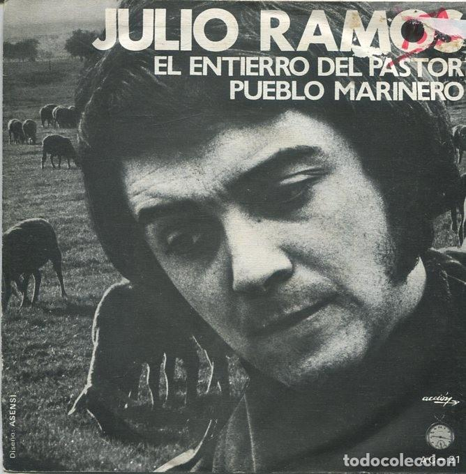 JULIO RAMOS / EL ENTIERRO DEL PASTOR / PUEBLO MARINERO (SINGLE 1971) (Música - Discos - Singles Vinilo - Otros Festivales de la Canción)