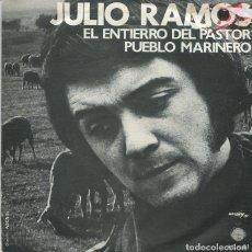 Discos de vinilo: JULIO RAMOS / EL ENTIERRO DEL PASTOR / PUEBLO MARINERO (SINGLE 1971). Lote 228468685