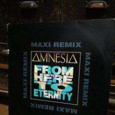 Discos de vinilo: MAXI SINGLE AMNESIA- FROM HERE TO ETERNITY (MAXI REMIX), 1991.. Lote 228469720
