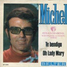 Discos de vinilo: MICHEL / TE BENDIGO (FESTIVAL II OLYMPIADE CHANSON ATHENES) / OH LADY MARY (SINGLE 1969). Lote 228470796