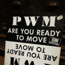 Discos de vinilo: MAXI SINGLE PWM- ARE YOU READY TO MOVE (BLANCO Y NEGRO). 1991.. Lote 228471270