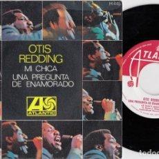 Discos de vinilo: OTIS REDDING - MY GIRL / A LOVER'S QUESTION - SINGLE ESPAÑOL DE VINILO. Lote 228472130