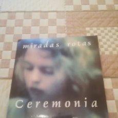 Discos de vinil: CEREMONIA. MIRADAS ROTAS.NOSE.NS-006-EP.COPIA NUMERADA ( 129 ).A ESTRENAR.. Lote 228513410