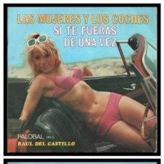 Discos de vinilo: XX SINGLE, RAUL DEL CASTILLO, LAS MUJERES Y LOS COCHES Y SI TE FUERAS DE UNA VEZ.. Lote 228514670