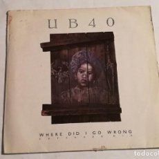 Discos de vinilo: UB40 - WHERE DID I GO WRONG (EXTENDED MIX) - 1988. Lote 228514990