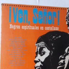 Discos de vinilo: L.P. 33 RPM, VEN SEÑOR, NEGROS ESPIRITUALES EN CASTELLANO. EN EL INTERIOR TODOS LOS DATOS.. Lote 228520280
