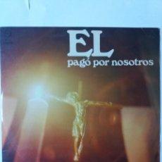 Discos de vinilo: L.P. 33 RPM, ÉL PAGÓ POR NOSOTROS. POR QUÉ LO CONDENAN, LA CRUZ . EN EL INTERIOR TODOS LOS DATOS.. Lote 228520875