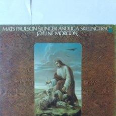 Discos de vinilo: L.P. 33 RPM, MATS PAULSON, SJUNGER, ANDLIGA, SKILLINGTRYCK, G. MORGON. EN DORSO TODOS LOS DATOS.. Lote 228521630