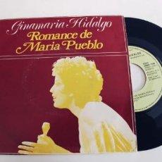 Discos de vinilo: GINAMARIA HIDALGO-SINGLE ROMANCE DE MARIA PUEBLO-PROMO-NUEVO. Lote 228594690