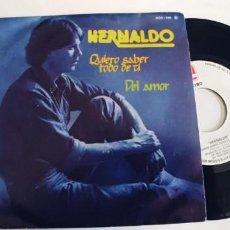 Discos de vinilo: HERNALDO-SINGLE QUIERO SABER TODO DE TI. Lote 228595250