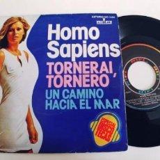 Discos de vinilo: HOMO SAPIENS-SINGLE TORNERAI TORNERO. Lote 228595385