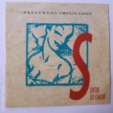 Discos de vinilo: PRESUNTOSA IMPLICADOS- SENTIR SU CALOR - SINGLE PROMO 1992 - VINILO COMO NUEVO.. Lote 228596110