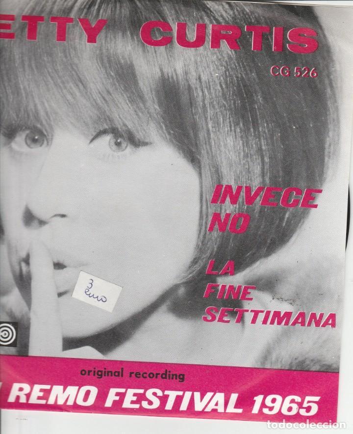 45 GIRI BETTY CURTIS INVECE NO /LA FINE DELLA SETTIMANA SHOW RECORDS BELGIUM SANREMO 65 (Música - Discos de Vinilo - Maxi Singles - Otros Festivales de la Canción)