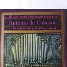 Discos de vinilo: L.P. 33 RPM. COLECCIÓN DE MÚSICA ANTIGUA ESPAÑOLA /8 ANTONIO DE CABEZÓN LOS ORGANOS DE COBARRUBIAS. Lote 228624830