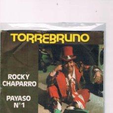 Discos de vinilo: DISCO VINILO SINGLE TORREBRUNO ROCKY CHAPARRO PAYASO NUMERO 1 INFANTIL AÑOS 80 1977. Lote 228646050