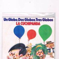 Discos de vinilo: DISCO VINILO SINGLE UN GLOBO DOS GLOBOS TRES GLOBOS LA CUCHIPANDA 1975. Lote 228647480