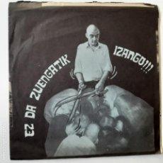 Discos de vinilo: TXORROMORRO -EZ DA ZUENGATIK IZANGO !! - SINGLE 1989 .. Lote 228660073