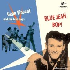 Discos de vinilo: GENE VINCENT AND THE BLUE CAPS BLUE JEAN BOP LP VINILO NUEVO. Lote 228662470