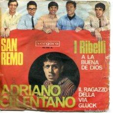 Disques de vinyle: ADRIANO CELENTANO / IL RAGAZZO DELLA VIA GLUCK - I RIBELLI / A LA BUENA DE DIOS (SINGLE 1968). Lote 228689910