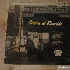 Discos de vinilo: SINGLE SESSION AT RIVERSIDE CAPITOL 1-761 SPAIN JAZZ. Lote 228701255