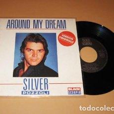 Discos de vinilo: SILVER POZZOLI - AROUND MY DREAM - SINGLE - 1985. Lote 228834185
