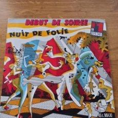 Discos de vinilo: DEBUT DE SOIREE / NUIT DE FOLIE. Lote 228876708
