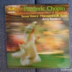 Discos de vinilo: FREDERIC CHOPIN - CONCIERTO PARA PIANO NO.1-4 MAZURCAS.PIANO. TAMAS VASARY. DIR.JERZY SEMKOV.. Lote 228959540