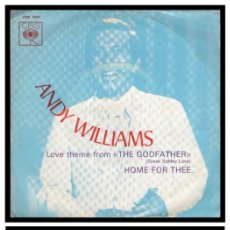 Discos de vinilo: XX SINGLE, ANDY WILLIAMS, HOME FOR THEE Y LOVE THEME FROM THE GODFATHER.. Lote 228961920