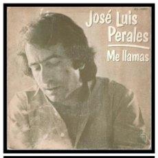 Disques de vinyle: XX SINGLE, JOSE LUIS PERALES, ME LLAMAS.. Lote 229070595