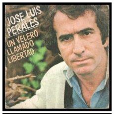 Disques de vinyle: XX SINGLE, JOSE LUIS PERALES, UN VELERO LLAMADO LIBERTAD Y SI A TI TE HUBIERAN DICHO.. Lote 229071866