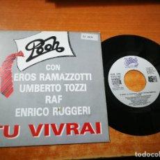 Discos de vinilo: I POOH & EROS RAMAZZOTTI & UMBERTO TOZZI & RAF TU VIVRAI SINGLE VINILO PROMOCIONAL 1990 ESPAÑA. Lote 36257797