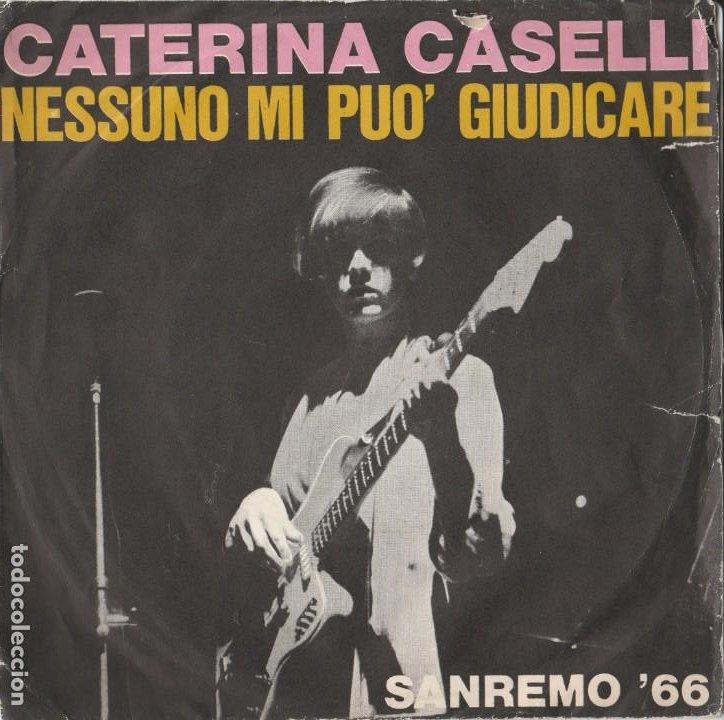 45 GIRI CATERINA CASELLI NESSUNO MI PUO' GIUDICARE LABEL CGD COVER SCIUPATA ENTRATA DISCO 1966 (Música - Discos de Vinilo - Maxi Singles - Otros Festivales de la Canción)