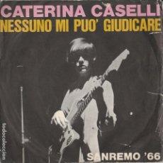 Discos de vinilo: 45 GIRI CATERINA CASELLI NESSUNO MI PUO' GIUDICARE LABEL CGD COVER SCIUPATA ENTRATA DISCO 1966. Lote 229153335