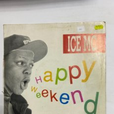 Discos de vinilo: ICE MC. HAPPY WEEKEND. POLYDOR.. Lote 229194420