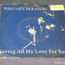 Discos de vinilo: EXPROBS1 DISCO 7 PULGADAS ESTADO VINILO ACUSA TUTE WHITNEY HOUSTON SAVING ALL MY LOVE FOR YOU. Lote 229217345
