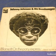 Discos de vinilo: EXPROBS1 DISCO 7 PULGADAS ESTADO VINILO CORRECTO JOHNNY JOHNSON & HIS BANDWAGON ON THE PONY EXPRESS. Lote 229233960