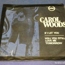 Discos de vinilo: EXPROBS1 DISCO 7 PULGADAS ESTADO VINILO ACEPTABLE CAROL WOODS IF I LET YOU. Lote 229236665