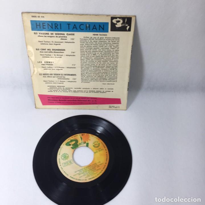 Discos de vinilo: SINGLE HENRI TACHAN -- CANTA EN CATALÁ LES DONAS + 3 TEMAS - Foto 3 - 229368220