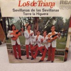 Discos de vinilo: LOS DE TRIANA : SEVILLANAS, TORRE LA HIGUERA ,FELIPE CAMPUZANO,FELIX DE UTRERA,CURRO DE JEREZ SG. Lote 229496420