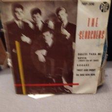 Discos de vinilo: THE SEARCHERS :DULCES PARA MI NOVIA, ROGARE, TWIST AD SHOUT + 1 PYE RECORDS 1963. Lote 229500600