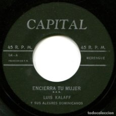 Discos de vinilo: LUIS KALAFF Y SUS ALEGRES DOMINICANOS – ENCIERRA TU MUJER - SG PUERTO RICO - CAPITAL 04. Lote 229567290
