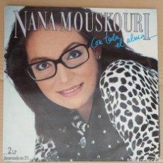 Discos de vinilo: LP NANA MOUSKOURI- CON TODA EL ALMA/ESPAÑA-1986. Lote 229613920