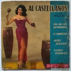 Discos de vinilo: AL CASTELLANOS. CHA CHA CHA MATRIMONIAL/ EL CAMARERO/ MERCI BEAUCOUP/ TIEMPO DISPONIBLE. BELTER 1959. Lote 229622490