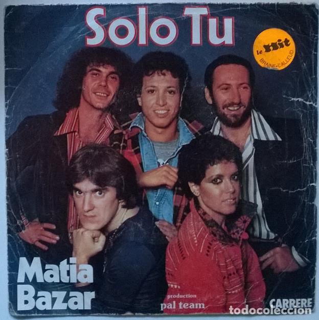 MATIA BAZAR. SOLO TU/ PER UN MINUTO E POI. CARRERE, FRANCE 1977 SINGLE (Música - Discos - Singles Vinilo - Canción Francesa e Italiana)
