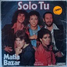 Dischi in vinile: MATIA BAZAR. SOLO TU/ PER UN MINUTO E POI. CARRERE, FRANCE 1977 SINGLE. Lote 229624155