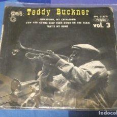 Discos de vinilo: EXPROBS2 DISCO 7 PULGADAS ESTADO VINILO CORRECTO TEDDY BUCKNER EP VOL 3 FRANCES VOGUE. Lote 229651370