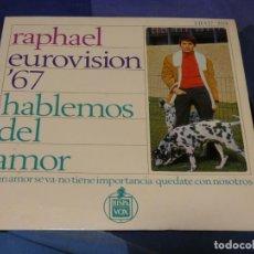 Discos de vinilo: EXPROBS2 DISCO 7 PULGADAS ESTADO DEL VINILO BUENO RAPHAEL EUROVISION 67 HABLEMOS DEL AMOR. Lote 229657165